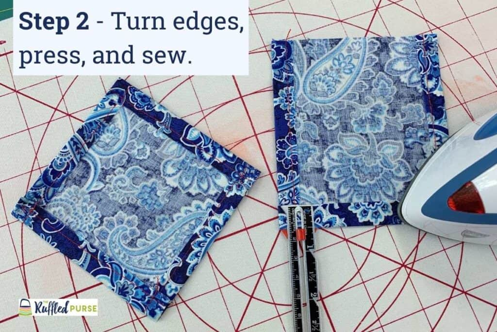 Turn the raw edges, press, and sew in place